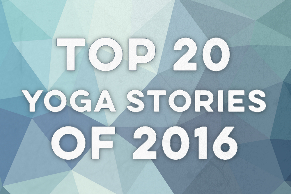 Top 20 Yoga Stories of 2016